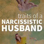 Narcissistic Husband Traits